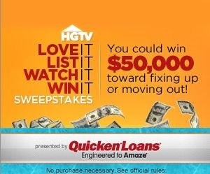 Love It List It Watch It Win It Quicken Loans Presents HGTV's Love It, List It, Watch It, Win It Sweepstakes