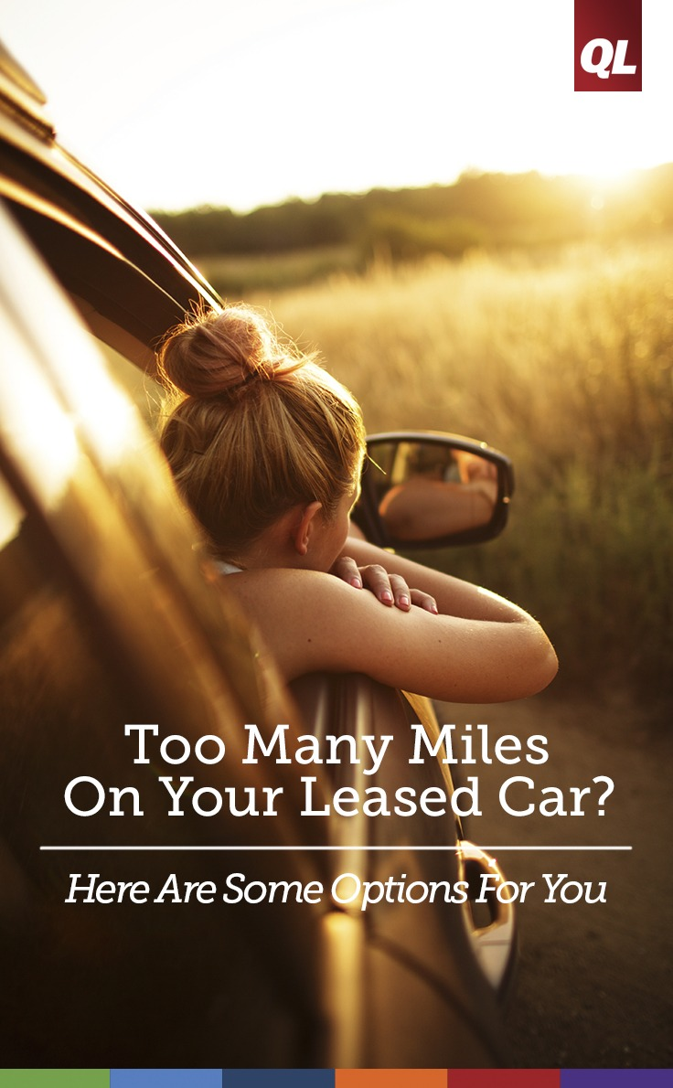 Too Many Miles On Your Leased Car? Here Are Some Options For You - Quicken Loans Zing Blog