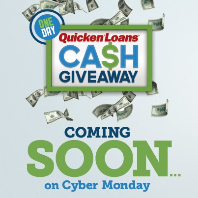 Enter to Win the Quicken Loans Cash Giveaway on Cyber Monday