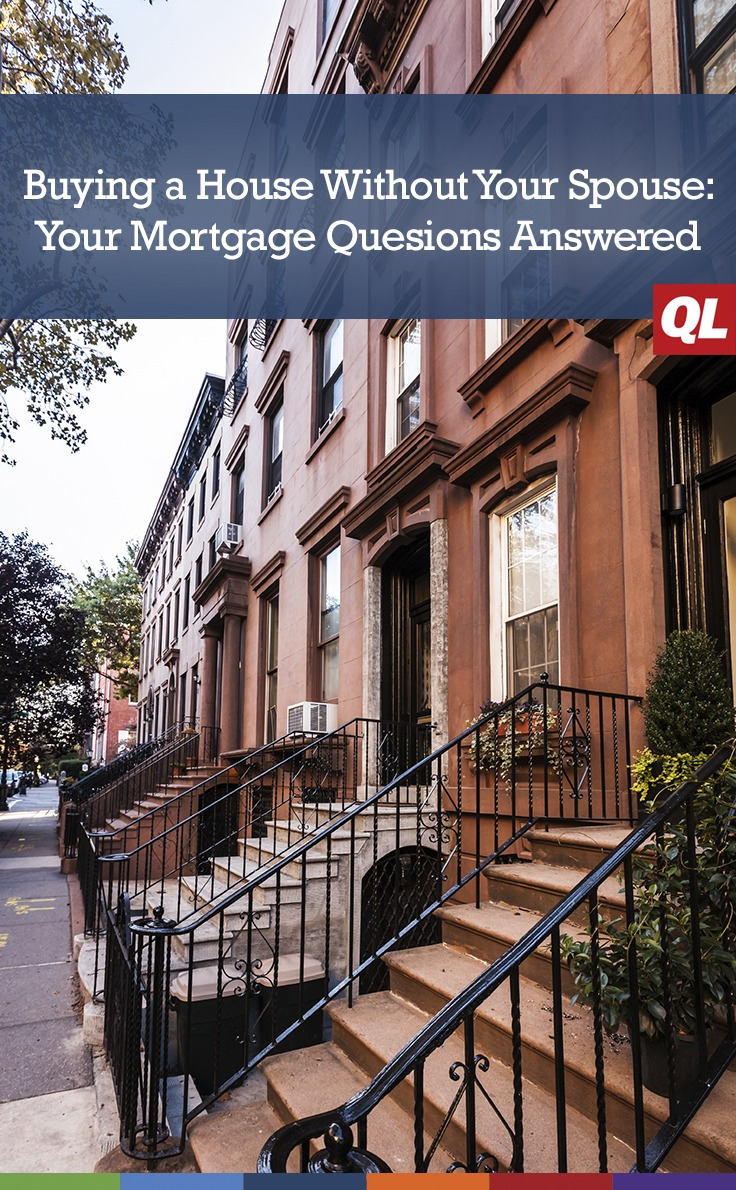 Buying a House Without Your Spouse: Your Mortgage Questions Answered - Quicken Loans Zing Blog