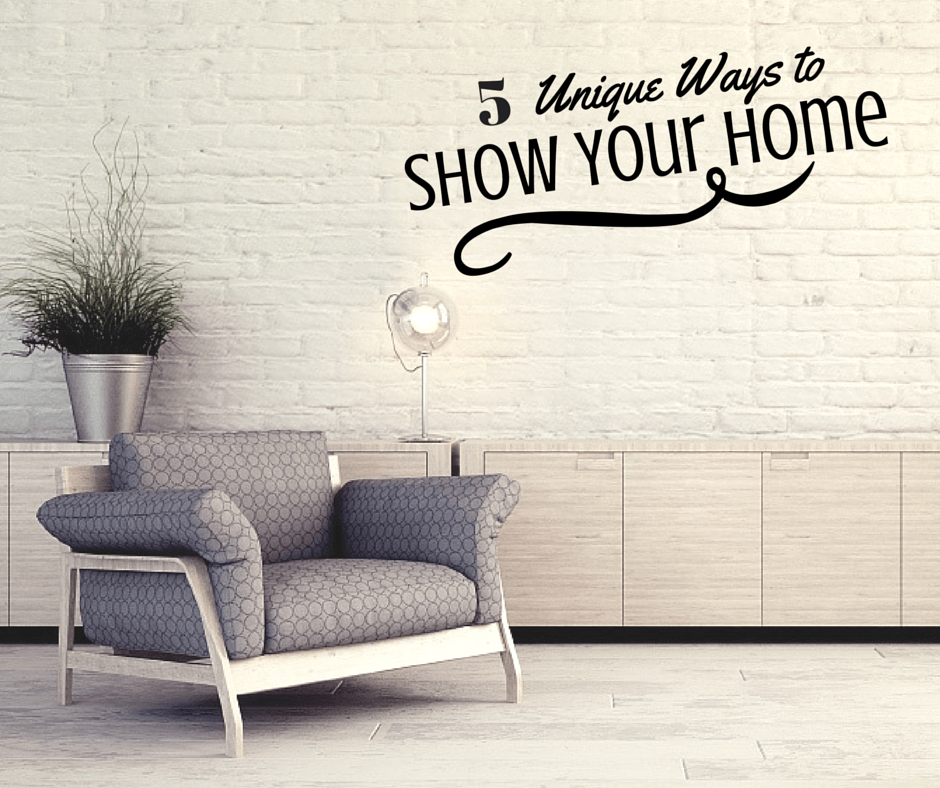 5 Unique Ways to Show Your Home - Quicken Loans Zing Blog