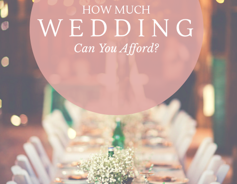How Much Wedding Can You Afford? Setting A Big Day Budget (and Sticking To It)