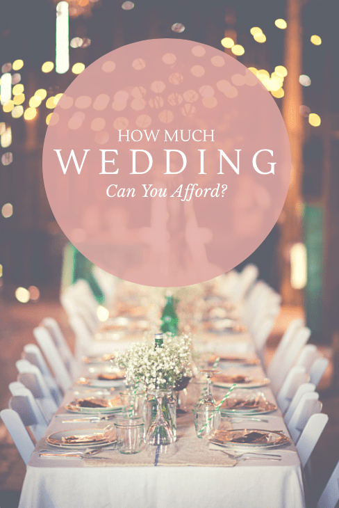 How Much Wedding Can You Afford Setting A Big Day Budget And