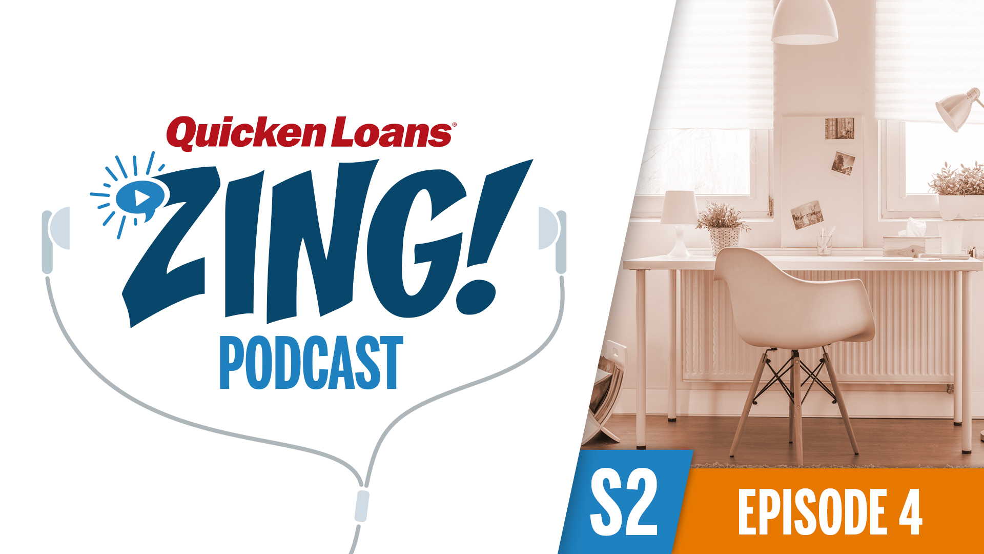 Zing Podcast: Turning Your Home Into Your Office Space - Quicken Loans Zing Blog
