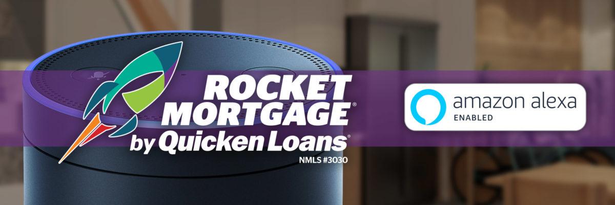 Alexa, Make My Quicken Loans Rocket Mortgage Payment