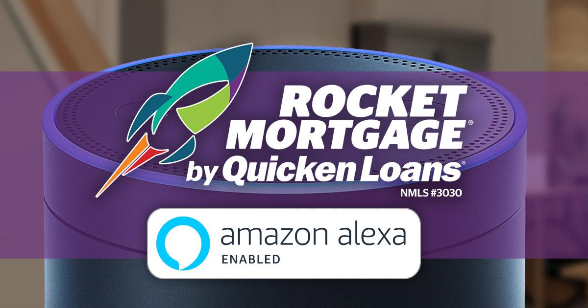 Alexa, Make My Quicken Loans Rocket Mortgage Payment ...
