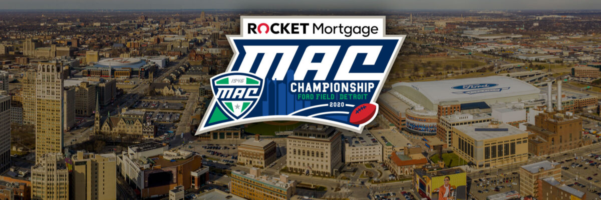 2020 MAC Football Championship Game Ready To Liftoff In Detroit With Sponsorship From Rocket Mortgage