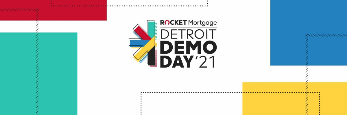 Fifth Annual Rocket Mortgage Detroit Demo Day 2021 Applications Now Open